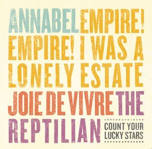 Image of Annabel/Empire! Empire! (I Was a Lonely Estate)/Joie De Vivre/The Reptilian split 7""