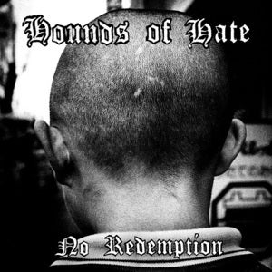 Image of Hounds Of Hate - No Redemption 7""