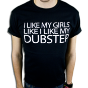 "Image of ""I Like My Girls Like I Like My Dubstep"" T-Shirt"
