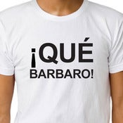 Image of ¡QUÉ BARBARO! T-shirt