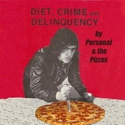 "Image of Personal and the Pizzas ""Diet Crime and Delinquency"" 7"" (random color)"