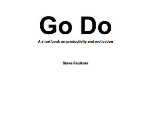 Image of Go Do (eBook) - A short book on productivity and motivation. By Steve Faulkner