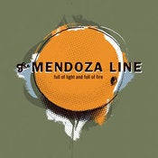 "Image of THE MENDOZA LINE ""Full Of Light And Full Of Fire"""
