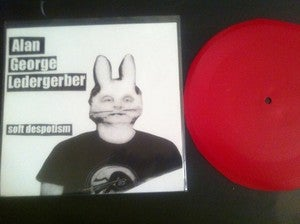 Image of Alan George Ledergerber - Soft Despotism - Lathe Cut 7 inch