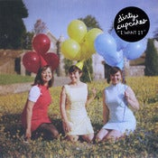 Image of Dirty Cupcakes - I Want It 7&quot; (SOLD OUT)