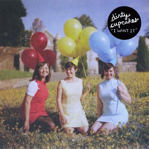 "Image of Dirty Cupcakes - I Want It 7"" (SOLD OUT)"