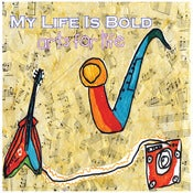 "Image of ""My Life Is Bold"" CD"