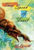 Image of They Speak of Fruit by Gary L. McDowell