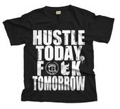 Image of Hustle Today Fuck Tomorrow