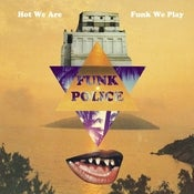 Image of FUNK POLICE - Hot We Are Funk We Play LP