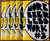 Image of MORE BEER LESS WORK - Issue #3 - Comic
