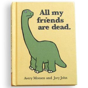 Image of All My Friends Are Dead Book