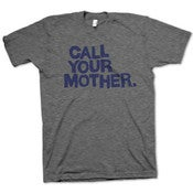 Image of Call Your Mother Shirt