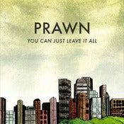 Image of Prawn - You Can Just Leave it All LP