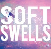 Image of Soft Swells - Soft Swells CD 