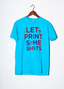 Image of Let's print some shirts
