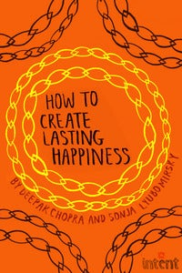 Image of How to Create Lasting Happiness Online Course By Deepak Chopra and Sonja Lyubomirsky