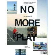 Image of No More Play - Michael Maltzan - *SIGNED