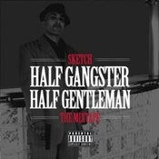 Image of MotownHustlin Presents - Sketch &quot;Half Gangster, Half Gentleman&quot; The MixTape