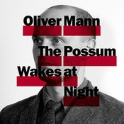 Image of Oliver Mann: The Possum Wakes at Night