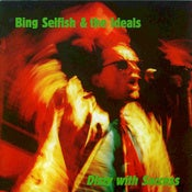 Image of Bing Selfish & The Ideals - Dizzy With Success