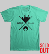 Image of Good Dallas - SOLD OUT