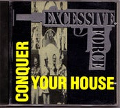 Image of EXCESSIVE FORCE Conquer Your House CD single/Original-Rare