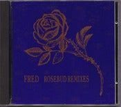 Image of FRED Rosebud Remixes CD Single/Original Out Of Print-Rare