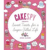 Image of AUTOGRAPHED COPY: CakeSpy Presents: Sweet Treats for a Sugar-Filled Life