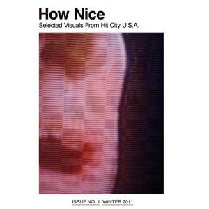 Image of How Nice: Issue No. 1 (Winter 2011)