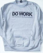 Image of DO WORK. Crewneck - Grey (Chest Print)
