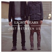 Image of Light Years - Just Between Us 7""