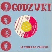 "Image of GODZUKI / OUTRAGEOUS CHERRY ""LE TEMPS DE L'AMOUR b/w ""QUAND ON A QUE L'AMOUR"" twist top 45"
