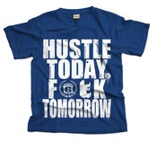Image of Hustle Today Fuck Tomorrow - Royal