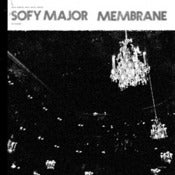 Image of Membrane / Sofy Major 12&quot; Vinyl Split (with CD)