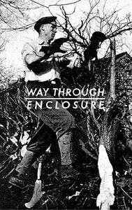 Image of WAY THROUGH 'ENCLOSURE' new album on C30 plus free download