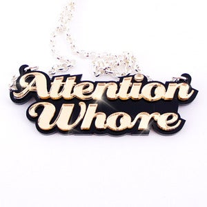 Image of Attention Whore Necklace