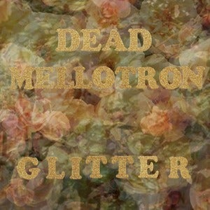 Image of SCR045 - Dead Mellotron - 'Glitter' LP