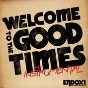 Image of Welcome to the Good Times (Instrumental)