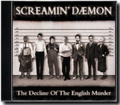 Image of Screamin Daemon 'The Decline Of The English Murder' CD