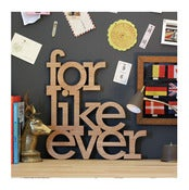 Image of for like ever sign