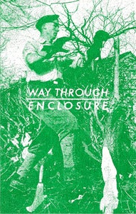"Image of WAY THROUGH - ""ENCLOSURE"" Cassette"