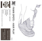 Image of Fawn Spots - Hair Play CASSETTE (BPT001)