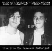 Image of Screamin' Mee-Mees / LIVE FROM THE BASEMENT 1975-1997
