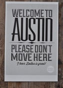 Image of Welcome To Austin - Please Don't Move Here - Posters