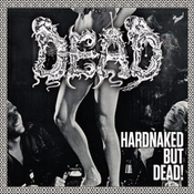 Image of DEAD &quot;Hardnaked... but dead&quot; CD