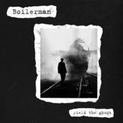 Image of Boilerman - Yield The Ghost 7""