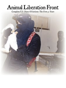Animal Liberation Front: Complete Diary of Actions, the First 30 Years