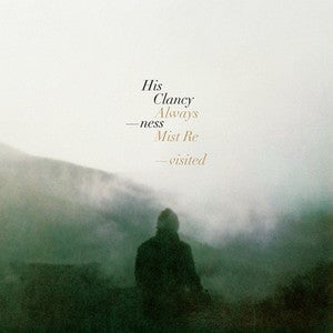 Image of His Clancyness | Always Mist Revisited | LP | $17