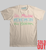 Image of Better Music than Beaches - SOLD OUT
